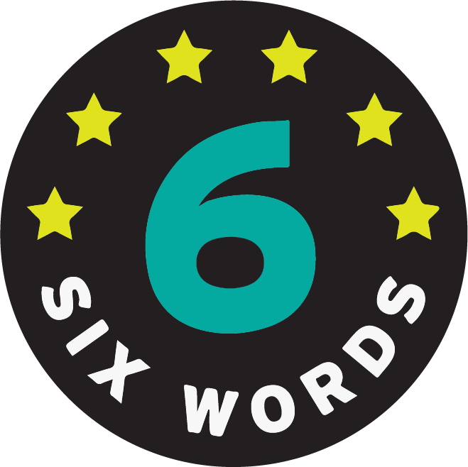 six word memoirs is a simple way to engage and inspire anyone and everyone to get to the essence of who they are and what matters most